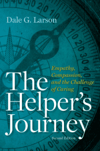 """The Helper's Journey: Empathy, Compassion, and the Challenge of Caring""""."""
